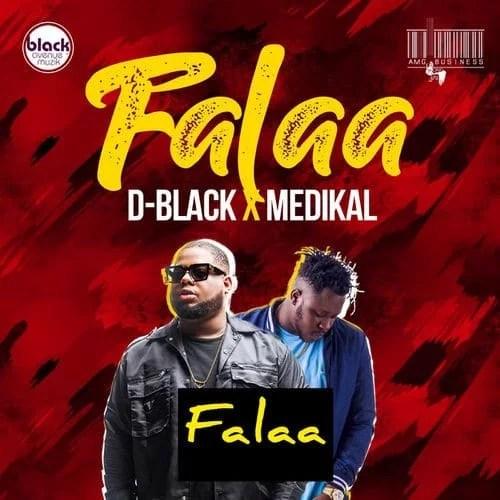 D-Black Ft. Medikal - Falaa Mp3 Audio Download