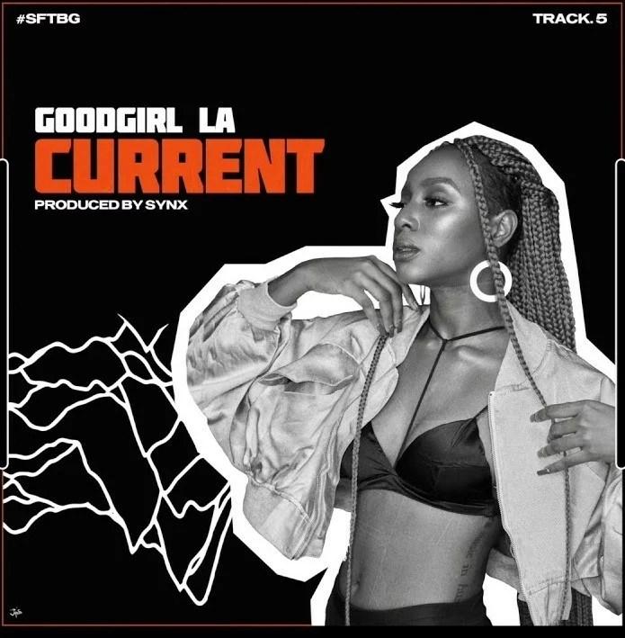GoodGirl LA - Current (Prod. Synx) Mp3 Audio Download