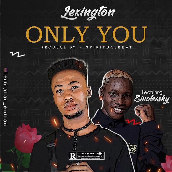 Lexington Ft. Zinoleesky - Only You