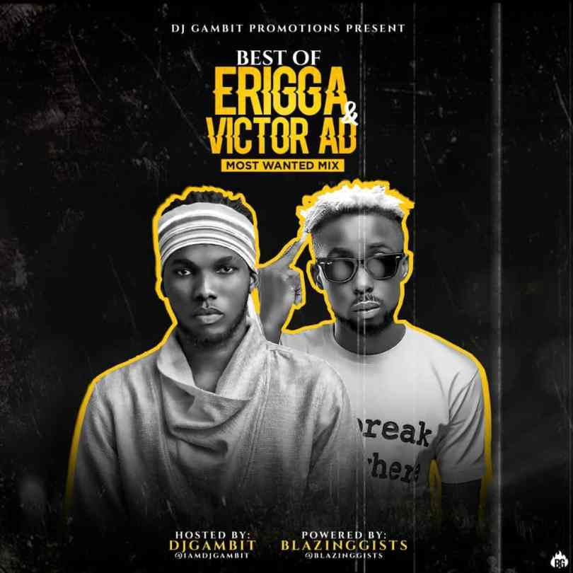 DJ Gambit - Best Of Erigga & Victor AD Mix (2020 Mixtape) Mp3 Audio Download