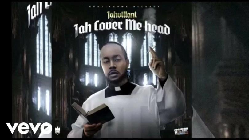 Jahvillani - Jah Cover Me Head Mp3 Audio Download
