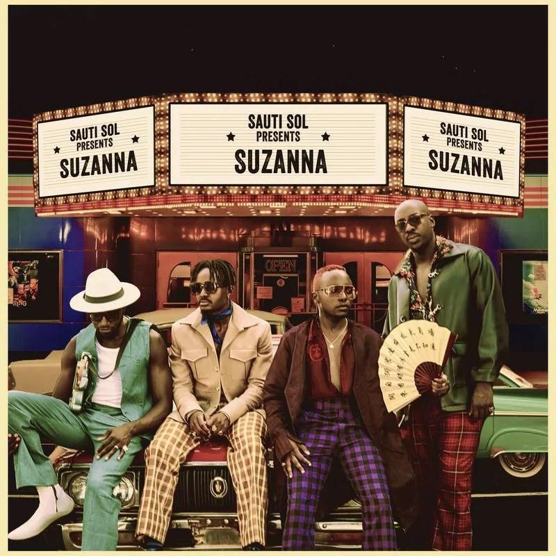 Sauti Sol - Suzanna [Audio + Video] Mp3 Mp4 Download