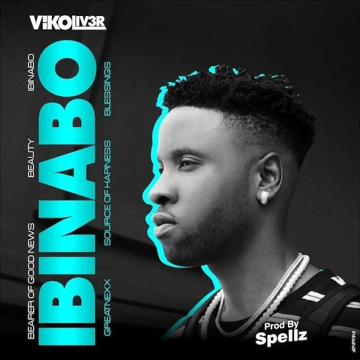 Vikoliver - Ibinabo (Prod. by Spellz) Mp3 Audio Download