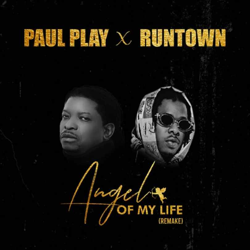 Paul Play - Angel Of My Life (Remix) Ft. Runtown Mp3 Audio Download