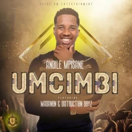 Andile Mpisane - Umcimbi Ft. Madanon & Distruction Boyz Mp3 Audio Download