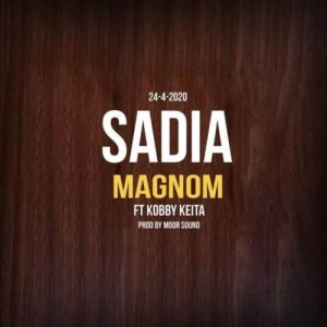 Magnom Sadia Ft Kobby Keita Mp3 Audio Download