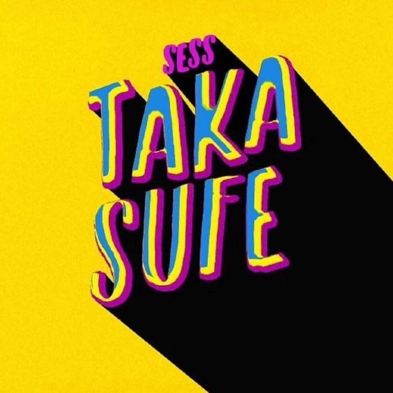 Sess - Taka Sufe (prod. by TMXO) Mp3 Audio Download