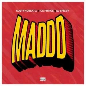 Mp3 Austynobeats Ft. Ice Prince, Dj Spicey - Maddd