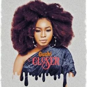 Guchi - Closer Ft. Sidney Talker (Audio + Video) Mp3 Mp4 Download