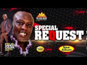 Saheed Osupa - Special Request (New Full Album) Mp3 Audio Download