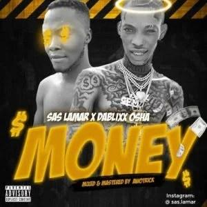 Sas Lamar Ft. Dablix Osha - Money Mp3 Audio Download