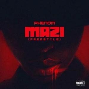 Phenom - Mazi (Freestyle) Mp3 Audio Download