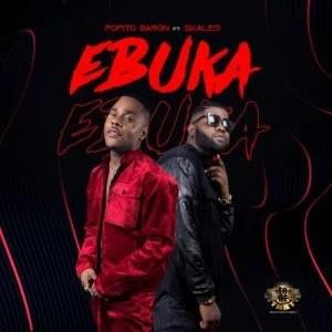 Popito Baron Ft. Skales - EBUKA Mp3 Audio Download
