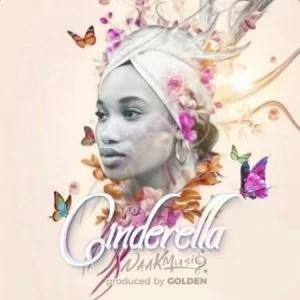 NaakMusiQ - Cinderella Mp3 Audio Download