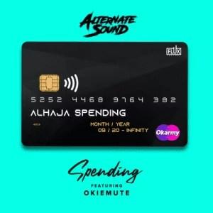 Alternate Sound - Spending Ft. Okiemute Mp3 Download