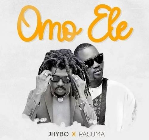 Jhybo - Omo Ele Ft. Pasuma