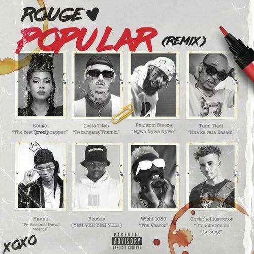 Rouge - Popular (Remix) Ft. Costa Titch, Phantom Steeze, Blxckie