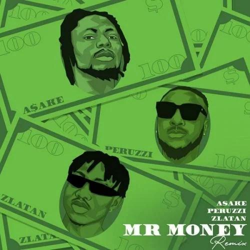Asake - Mr Money (Remix) Ft. Zlatan, Peruzzi
