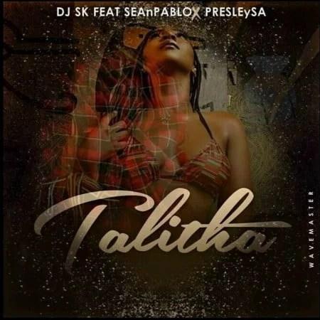 DJ SK - Talitha Ft. Sean Pablo, Presley SA