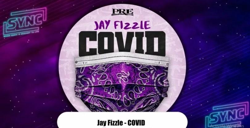 Jay Fizzle - Covid