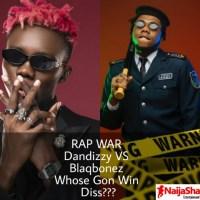 Rap War: Dandizzy VS Blaqbonez, whose gonna win diss