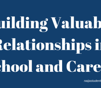 Building Valuable Relationships in School and Career