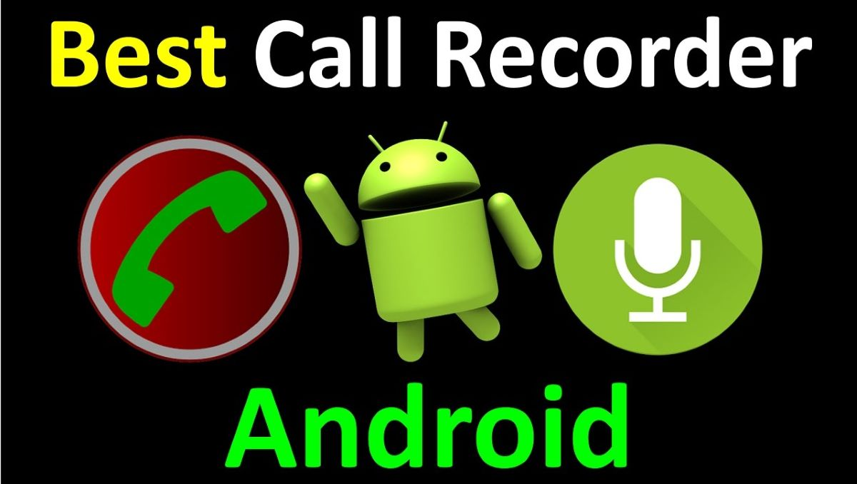 Best Call Recorder Apps for 2020 - 10 Best Call Recorder Apps for Android Phone