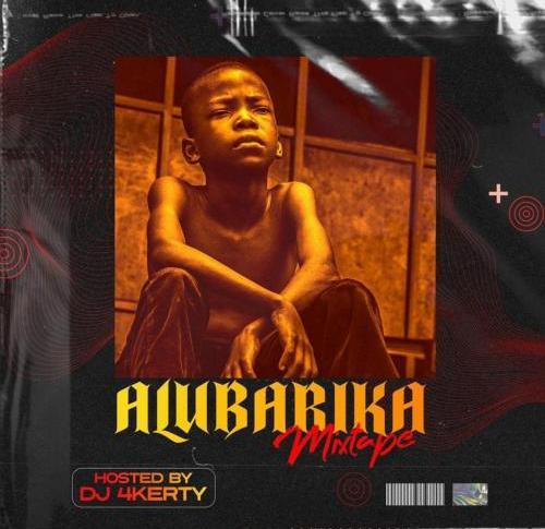 [Mix] DJ 4kerty - Alubarika Mixtape