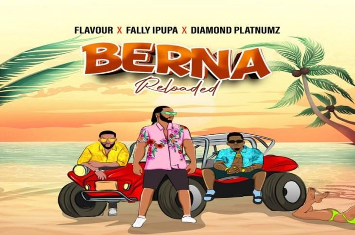 Flavour - Berna (Reloaded) ft Fally Ipupa & Diamond Platnumz Mp3, Lyrics, Video