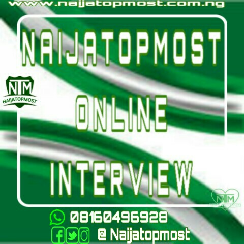 naijatopmost interview