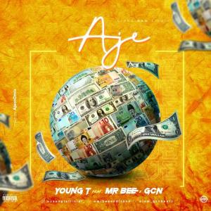 Young T ft Mr Bee & GCN Ajeh