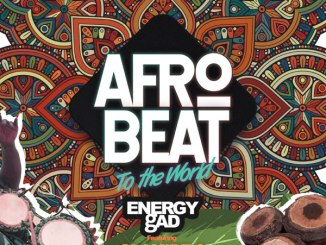 Energy Gad Ft Olamide & Pepenazi Afro Beat To The World