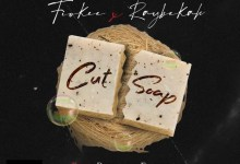 Photo of Fiokee Ft. Raybekah – Cut Soap
