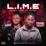 Taymie Sophist Ft. Alpha B – L.I.M.E (Look Into My Eyes)