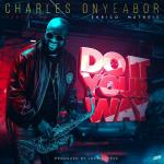 Charles Onyeabor Ft. Enrico Matheis (Evry) – Do It Your Way