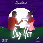 Dayonthetrack – Say Yes
