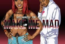 Photo of Sizzle Manizzle – Make Me Mad Ft. AB Crazy