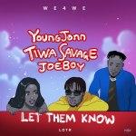 MP3: Young John x Tiwa Savage & Joeboy – Let Them Know