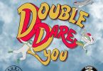 Double Dare You