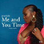 MP3: Aramide – Me and You Time