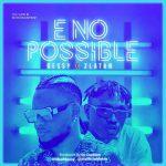 MP3: Zlatan & Dessy – E No Possible (Remix)