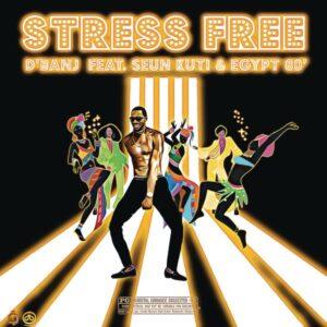D'banj ft. Seun Kuti, Egypt 80 – Stress Free