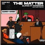 MP3: Zlatan Ft Papisnoop – The Matter
