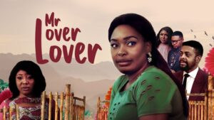 Mr Lover Lover – Nollywood Movie
