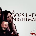 DOWNLOAD: A Boss Lady's Nightmare – Nollywood Movie