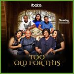 DOWNLOAD: Too Old For This – Nollywood Movie