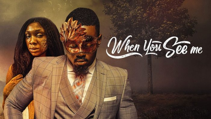 When You See Me – Nollywood Movie