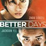 Better Days (2019) [Chinese Movie]