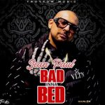 MP3: Sean Paul – Bad Inna Bed