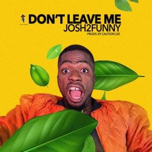 Josh2Funny Don't Leave